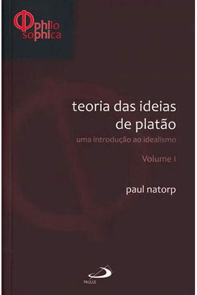 Teoria das Idéias de Platão - Volume I