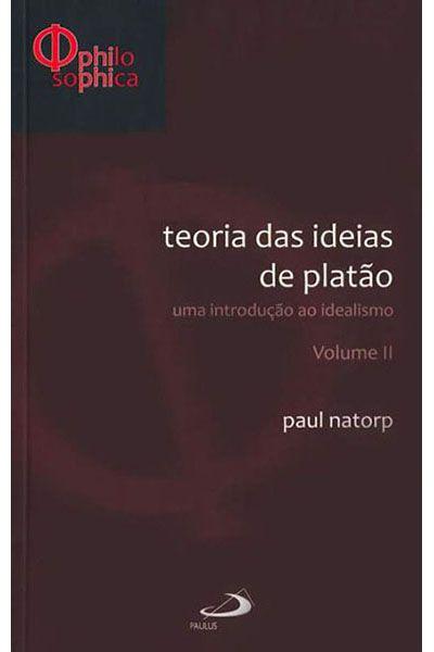Teoria das Idéias de Platão - Volume II
