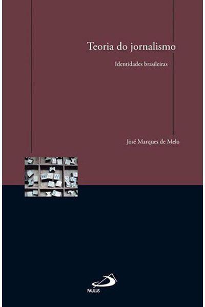 Teoria do Jornalismo - Identidades Brasileiras