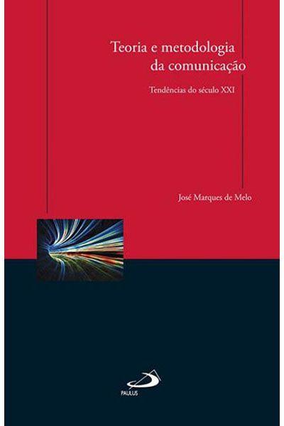 Teoria e Metodologia da Comunicação