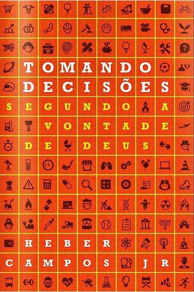 Tomando Decisões - Segundo a Vontade de Deus