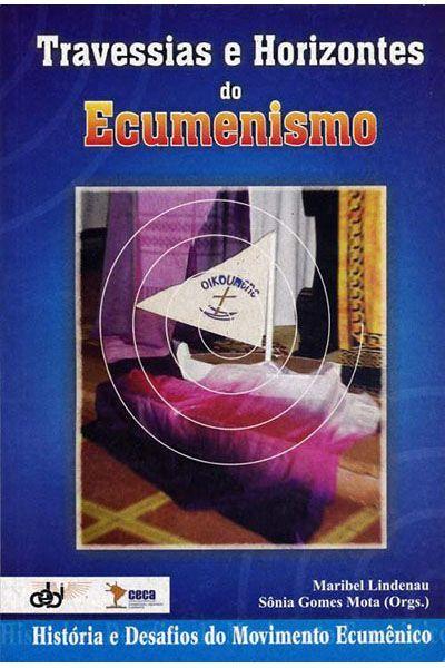 Travessias e Horizontes do Ecumenismo