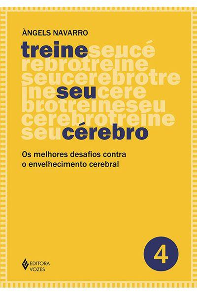 Treine Seu Cérebro - Vol. 4