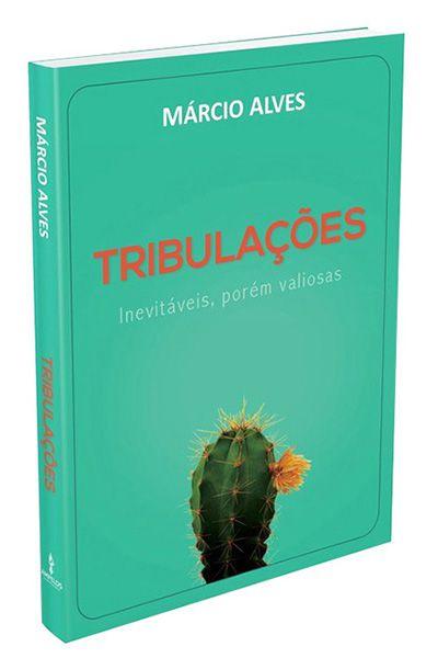 Tribulações: Inevitáveis, porém Valiosas