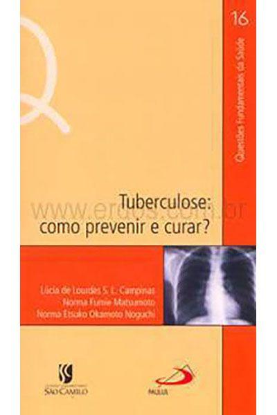 Tuberculose: Como prevenir e curar?