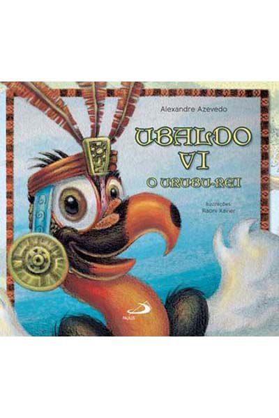 Ubaldo VI: O Urubu-Rei