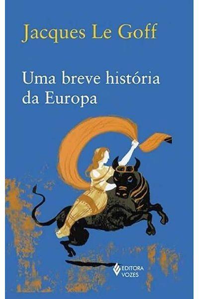 Uma Breve História da Europa - 4ª Edição