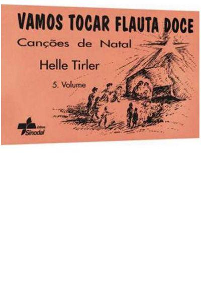 Vamos Tocar Flauta Doce - Vol. 5