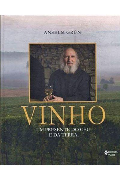 Vinho: Um Presente Do Céu e Da Terra