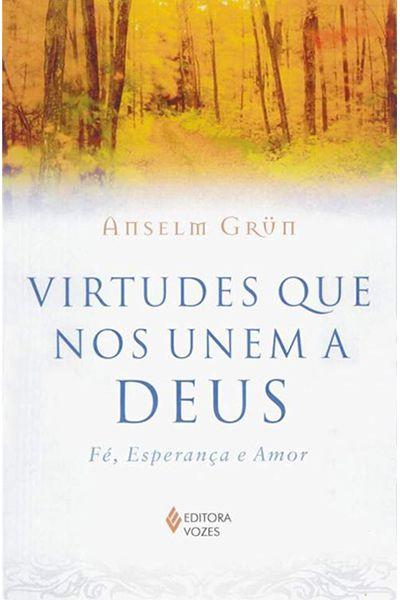 Virtudes Que Nos Unem a Deus