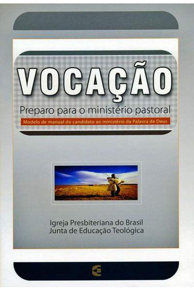 Vocação - Preparo Para o Ministério Pastoral