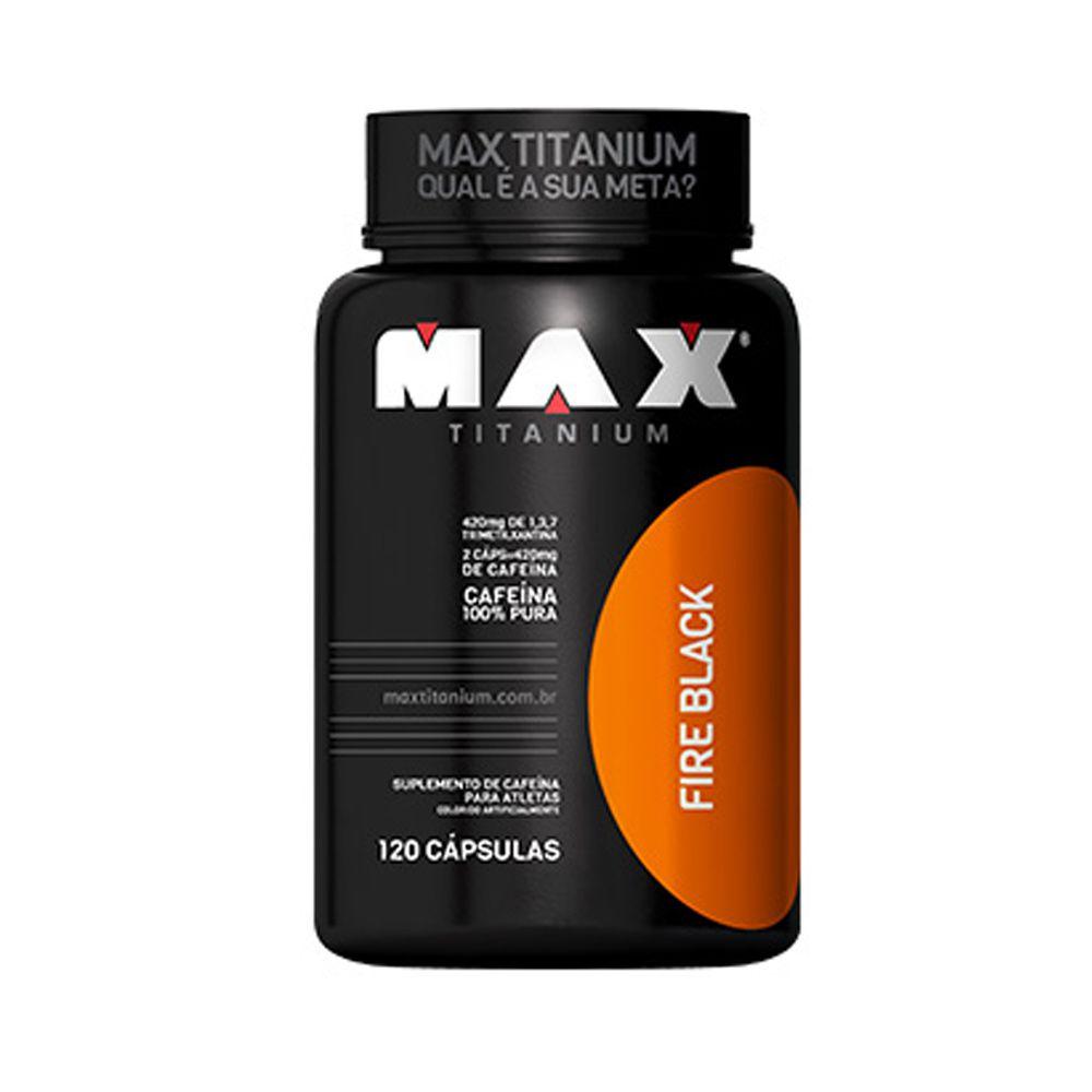 FIRE BLACK 120CAPS - MAX TITANIUM