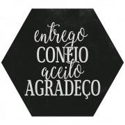 Placa Decorativa Entrego Confio Aceito Agradeço (25x22cm)