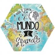 Placa Decorativa O Mundo é Grande (25x22cm)