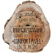 Placa Decorativa Tronco Frase a  Vida (23x25cm)