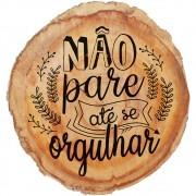 Placa Decorativa Tronco Não Pare (23x25cm)
