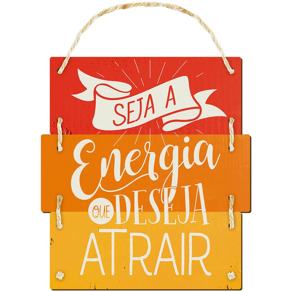 Placa Decorativa Seja a Energia que Deseja (30x10cm)
