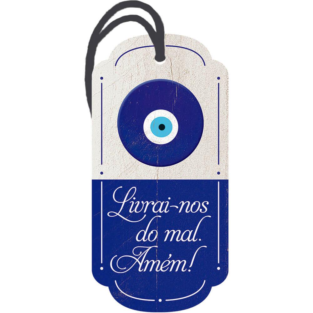 Placa TAG em MDF Olho Grego, Livrai-nos do Mal (7x14cm)