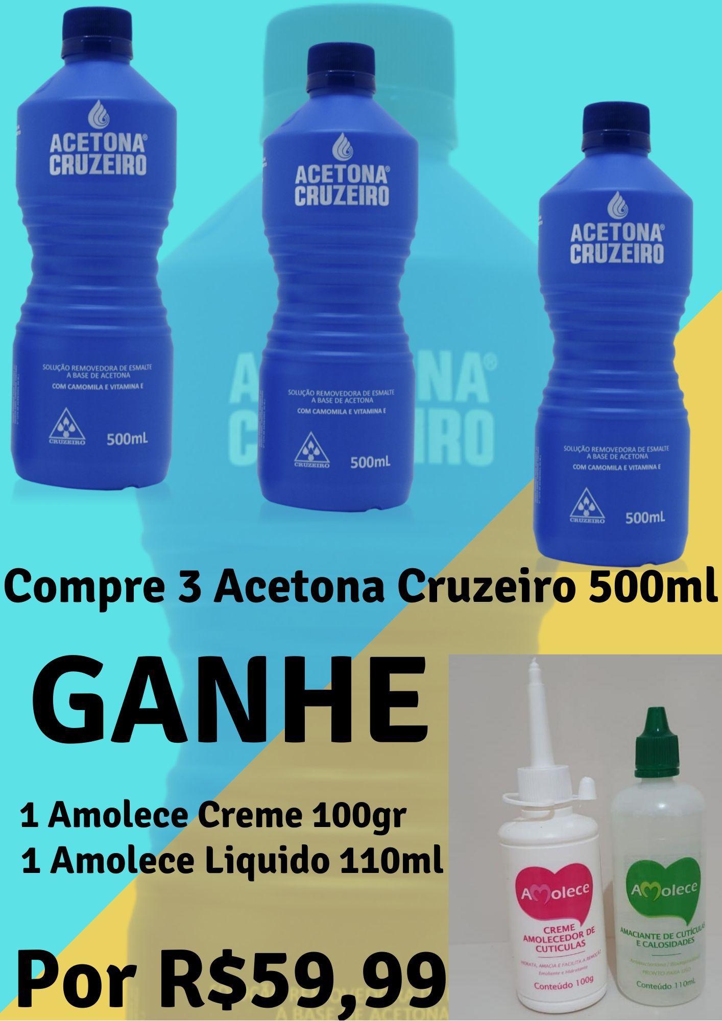 PROMOÇÃO ACETONA CRUZEIRO + AMOLECE