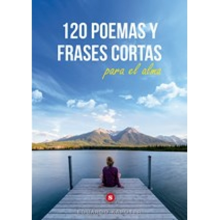 120 Poemas y frases cortas para el alma