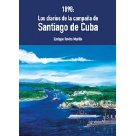 1898: Los diarios de la Campaña de Santiago de Cuba