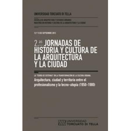 2* JORNADAS DE HISTORIA Y CULTURA DE LA ARQ. Y LA CIUDAD