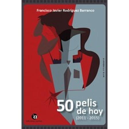 50 pelis de hoy, 2011-2015