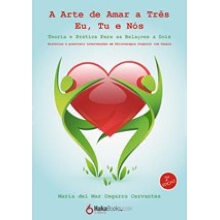 A Arte de Amar a Três - Eu, Tu e Nós