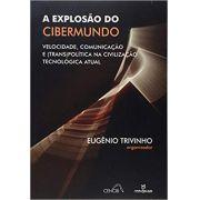 A explosão do cibermundo: velocidade, comunicação e (trans)política na civilização tecnológica atual