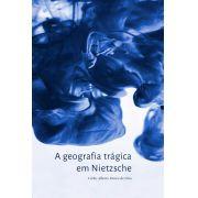 A geografia trágica em Nietzsche