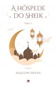 A Hóspede do Sheik  Parte I