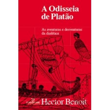 A Odisseia de Platão: as aventuras e desventuras da dialética