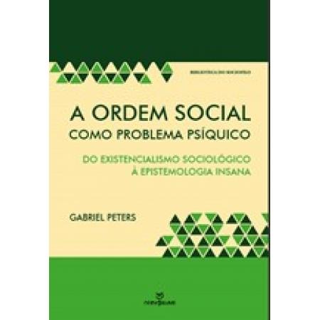 A ordem social como problema psíquico: do existencialismo sociológico à epistemologia insana