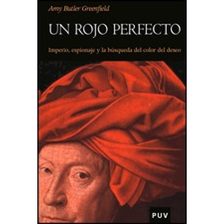 A Perfect Red. Empire, Espionage, and the Quest for the Color of Desire