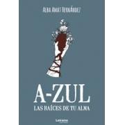 A-ZUL. Las raíces de tu alma