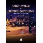 Aarón Wells y Justicia Nocturna