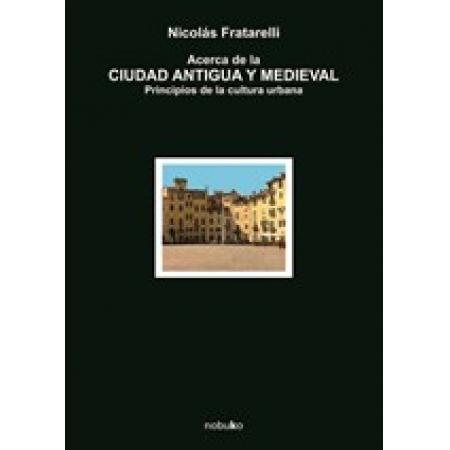 Acerca de la ciudad antigua y medieval