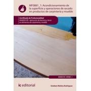 Acondicionamiento de la superficie y operaciones de secado en productos de carpintería y mueble. MAMD0109 - Aplicación de barnices y lacas en elementos de carpintería y mueble