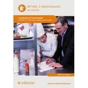 Administración en cocina. HOTR0110 - Dirección y producción en cocina