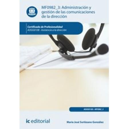 Administración y gestión de las comunicaciones de la dirección. ADGG0108 - Asistencia a la dirección