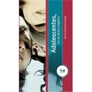 Adolescentes : no se dejen engañar