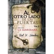 Al otro lado de las puertas vol.2 Trilogía La Guardiana