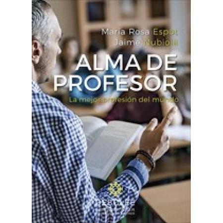 Alma de profesor. La mejor profesión del mundo