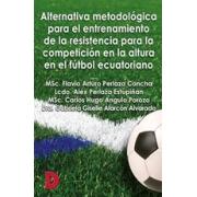 Alternativa metodológica para el entrenamiento de la resistencia para la competición en la altura en el fútbol ecuatoriano