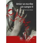 Amor se escribe sin sangre ii
