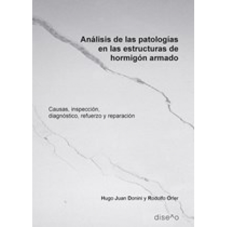 Analisis de las patologías en las estructuras de hormigón armado 2da ed.