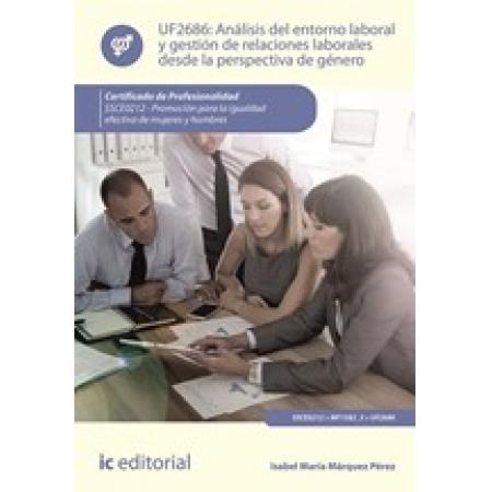 Análisis del entorno laboral y gestión de relaciones laborales desde la perspectiva de género. SSCE0212 - Promoción para la igualdad efectiva de mujeres y hombres