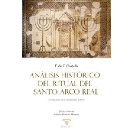 Análisis histórico del ritual del Santo Arco Real