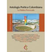 Antología Poética Colombiana La Palabra Provocada