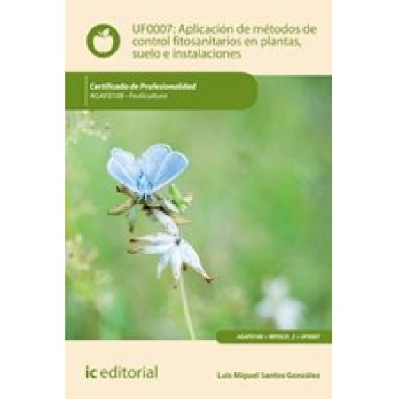 Aplicación de métodos de control fitosanitarios en plantas, suelo e instalaciones. AGAF0108 - Fruticultura